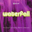 Waterfall: The Essential Dance Remix Collection