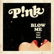Blow Me (One Last Kiss) [Single]