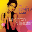 Your Love's a Drug [Single]