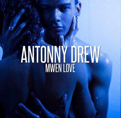 antonny drew mwen love