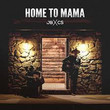 Home to mama (Ft. Cody Simpson)