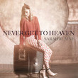 Never Get To Heaven [Single]