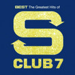 Best: The Greatest Hits of S Club 7 (Rééd. 2015)