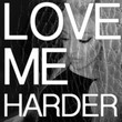 Love Me Harder - Single