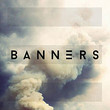 Banners [Ep]