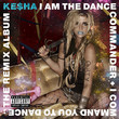 I Am The Dance Commander + I Command You To Dance (The Remix Album)
