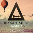 Bloody Shirt (Bastille Remix)