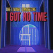 I Got No Time [Single]
