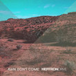 Rain Don't Come [Single]