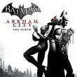 Batman: Arkham City - The Album [OST]