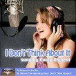 I Don't Think About It [Single]