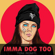 Imma Dog Too [Single]