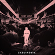 Stay Lost (Cabu Remix)