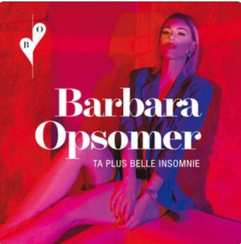 🐞 Paroles de Barbara Opsomer : Ta Plus Belle Insomnie - paroles de ...