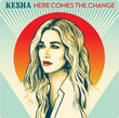 Here Comes The Change (On The Basis of Sex soundtrack) [Single]