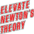 Elevate Newton's Theory
