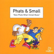 Now Phats What I Small Music (1999)