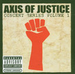 Axis Of Justice: Concert Series Volume 1 (2004)
