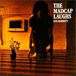 The Madcap Laughs (1970)