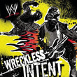 WWE Wreckless Intent [Compilation] (2006)