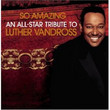 So Amazing: An All-Star Tribute To Luther Vandross (2005)