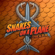 BO Snakes On A Plane : The Album (2006)