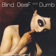 Blind Deaf And Dumb (2006)