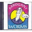 The Arrogant Worms (1992)