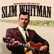 Absolutely The Best Of Slim Whitman (2006)