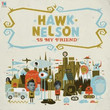 Hawk Nelson Is My Friend (2008)