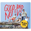 Good Bad Not Evil (2007)