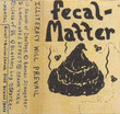 Rarities - Fecal Matter