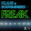 Freak (Ft. Bodybangers)