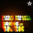 Global Deejays - Bring It Back (Ft. Niels van Gogh)