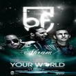 Your World (Ft. Akram)