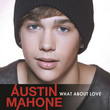 Austin Mahone ~ What about love ?