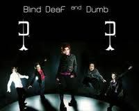 Blind Deaf And Dumb
