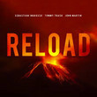 Reload (Ft. Tommy Trash & John Martin)
