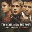The Place Beyond the Pines (Music from the Motion Picture)