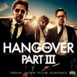 The Hangover, Pt. III (Original Motion Picture Soundtrack)