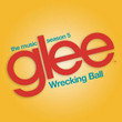 Wrecking Ball (Glee Cast Version) - Single