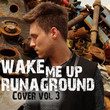 Wake Me Up Cover Vol 3 (tribute to Avicii, Naughty Boy, Miley Cyrus, John Newman & Ellie Goulding) [EP]